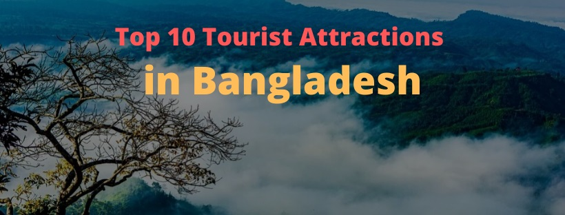 Top 10 Tourist Attractions in Bangladesh