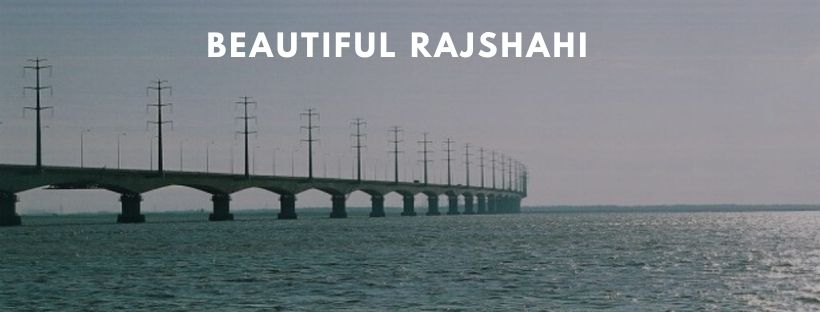 8 Attractive Tourist Attractions in Rajshahi Division