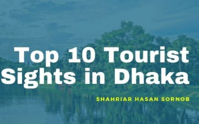 Top 10 Tourist Sights in Dhaka