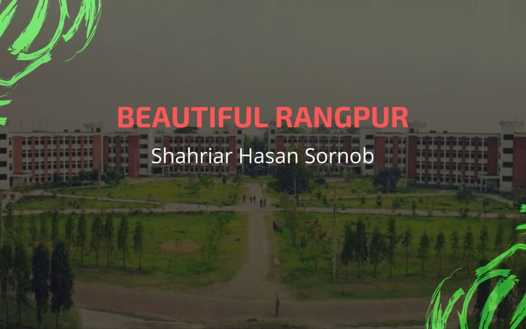 Top ten Tourist attractions in Rangpur